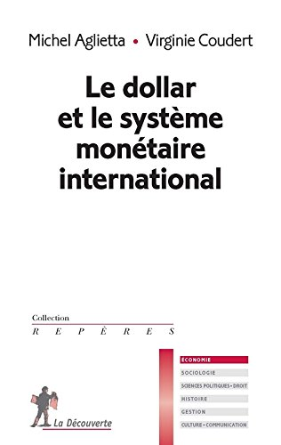 Le dollar et le systme montaire international