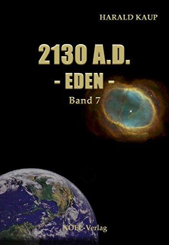 2130 A.D. Eden (Neuland Saga 7)