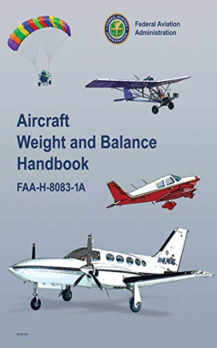 Aircraft Weight and Balance Handbook: FAA-H-8083-1A (English Edition) por Federal Aviation Administration