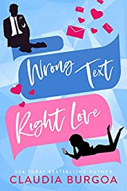 Wrong Text, Right Love : An Opposites Attract Romantic Comedy (Against All Odds Book 1) (English Edition)