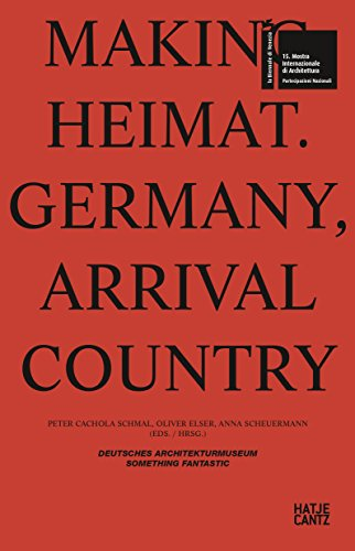 Making Heimat: Germany, Arrival Country (Mostra Internazionale Di Architecttura) par From Hatje Cantz