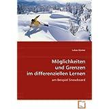 Möglichkeiten und Grenzen im differenziellen Lernen: am Beispiel Snowboard