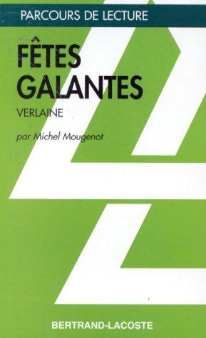 FETES GALANTES-PARCOURS DE LECTURE