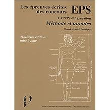 LES EPREUVES ECRITES DES CONCOURS EPS CAPEPS ET AGREGATION. Méthode det annales, 3ème édition