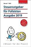 Steuerratgeber für Polizisten: Ausgabe 2019 - Für Ihre Steuererklärung 2018; Walhalla Rechtshilfen - Wolfgang Benzel, Dirk Rott