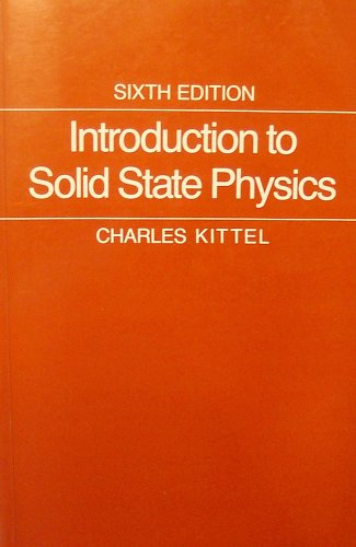 Introduction to Solid State Physics by Charles Kittel (1991-07-31)
