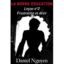 La Bonne Education - Leçon n°2 : frustration et désir