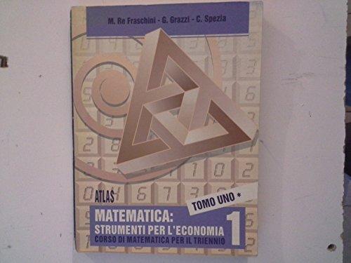 Matematica: strumenti per l'economia. Per gli Ist. Tecnici commerciali: 1