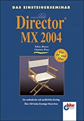 Das Einsteigerseminar Macromedia Director MX 2004.