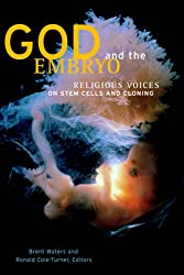 God and the Embryo: Religious Voices on Stem Cells and Cloning