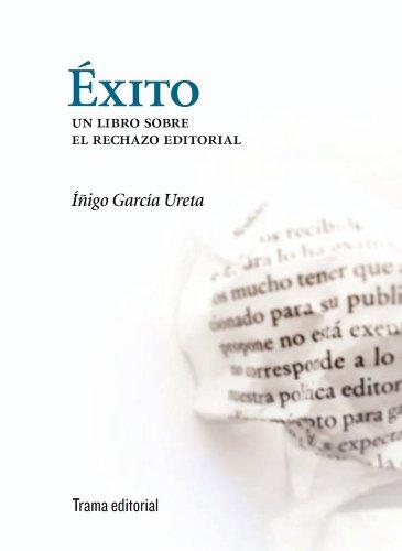 Éxito. Un libro sobre el rechazo editorial (Tipos móviles)