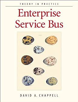 Enterprise Service Bus: Theory in Practice von [Chappell, David A.]