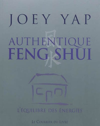 Authentique feng shui par Joey Yap