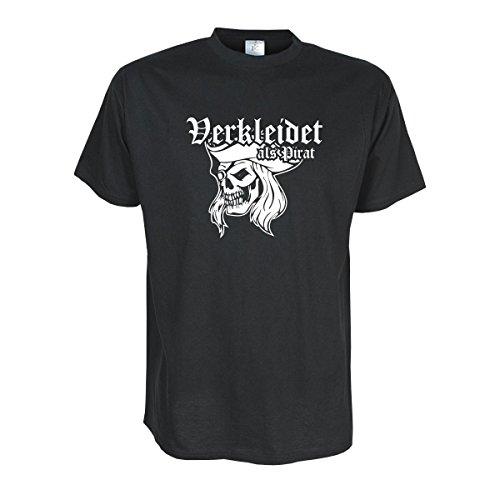 Verkleidet als Pirat - witziges T-Shirt für Fasching und Karneval als Kostüm Ersatz oder lustige Verkleidung Party Gag Funshirt (FSF030) 5XL