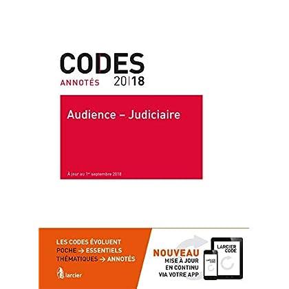 Code annoté - Audience - Judiciaire 2018: À jour au 1er septembre 2018
