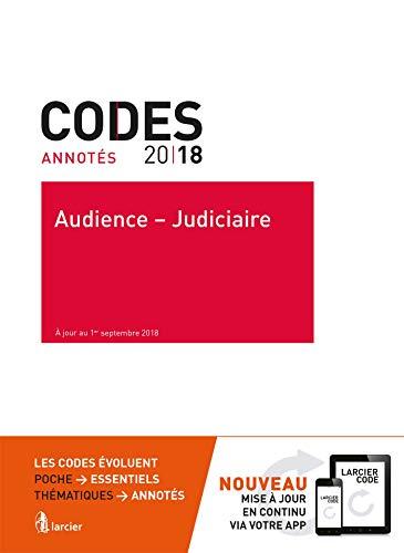 Code annoté - Audience - Judiciaire 2018: À jour au 1er septembre 2018 par Collectif