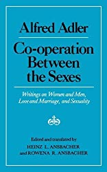 Cooperation Between the Sexes: Writings on Women and Men, Love and Marriage, and Sexuality by Alfred Adler (1982-07-17)