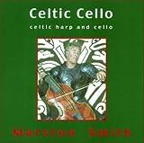 Songtexte von Marston Smith - Celtic Cello: Celtic Harp and Cello