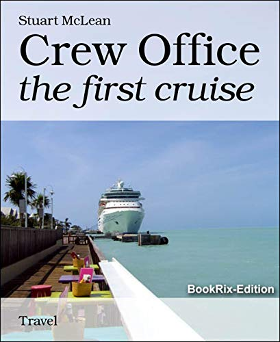 Crew Office: the first cruise (English Edition) por Stuart McLean