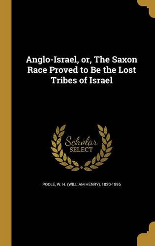 anglo-israel-or-the-saxon-race-proved-to-be-the-lost-tribes-of-israel