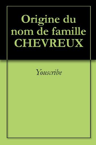 Origine du nom de famille CHEVREUX (Oeuvres courtes) par Youscribe