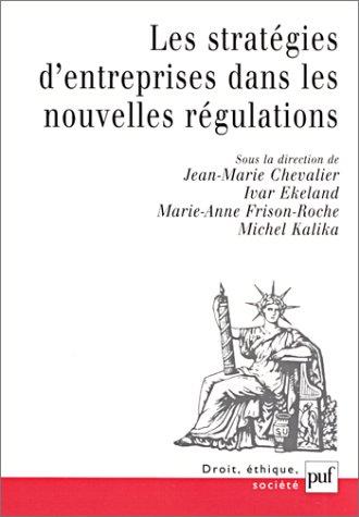 Les Stratégies d'entreprises dans les nouvelles régulations