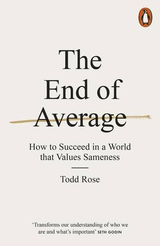 the-end-of-average-how-to-succeed-in-a-world-that-values-sameness