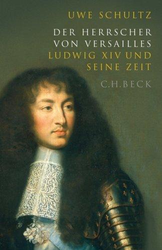 Buchseite und Rezensionen zu 'Der Herrscher von Versailles: Ludwig XIV und seine Zeit' von Uwe Schultz