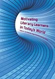 [Motivating Literacy Learners in Todays World] (By: Jo Fletcher) [published: December, 2010]
