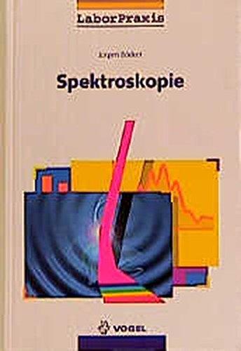 Spektroskopie: Instrumentelle Analytik mit Atom- und Molekülspektrometrie (LaborPraxis)