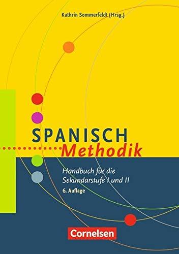 Fachmethodik: Spanisch-Methodik (5. Auflage): Handbuch für die Sekundarstufe I und II. Buch