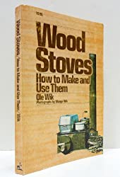 Wood Stoves: How to Make and Use Them