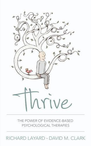 Thrive: The Power of Evidence-Based Psychological Therapies by Richard David Layard Clark