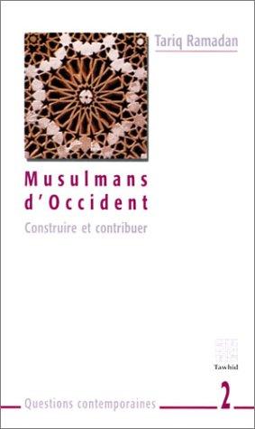 Musulmans d'Occident (Construire et Contribuer) par Tariq Ramadan