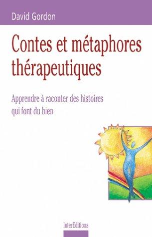 Contes et métaphores thérapeutiques, comment utiliser les métaphores en thérapie