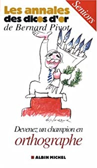 Devenez un champion en orthographe : Seniors par Micheline Sommant