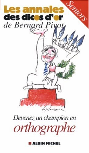 Devenez un champion en orthographe : Seniors par Micheline Sommant, Collectif