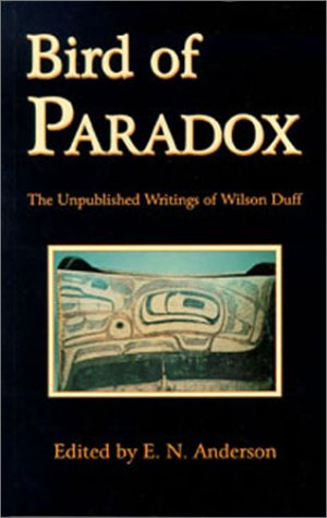 Bird of Paradox: The Unpublished Writings of Wilson Duff PDF Books