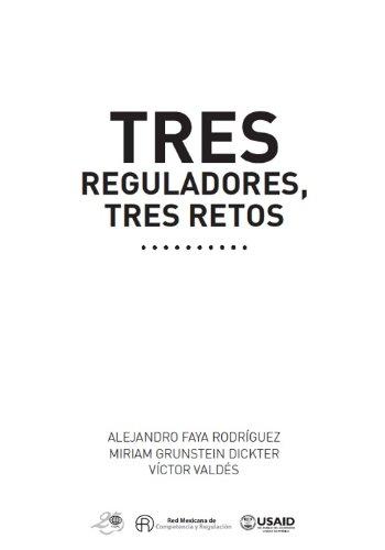 TRES REGULADORES, TRES RETOS por Miriam Grunstein Dickter