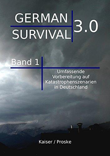 Umfassende Vorbereitung auf Katastrophenszenarien in Deutschland. (German Survival 3.0 1)