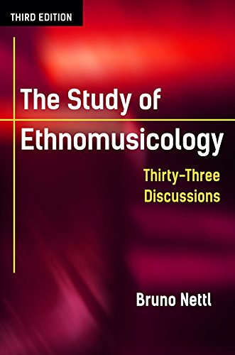 The Study of Ethnomusicology: Thirty-Three Discussions (English Edition)