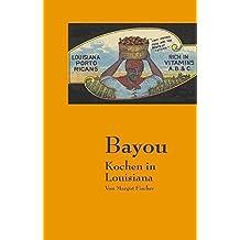 Bayou: Kochen in Lousiana