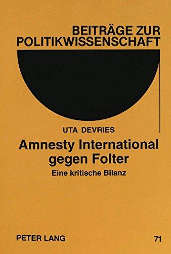 amnesty-international-gegen-folter-eine-kritische-bilanz-beitrage-zur-politikwissenschaft