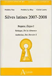 Silves latines : Properce, Elegies I ; Sénèque, De la clémence ; Ambroise, Des Devoirs I
