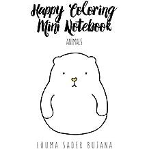 Happy Coloring Mini Notebook: Animals: Illustrated Coloring Notebook: Volume 4 (Illustrated Coloring Notebooks)