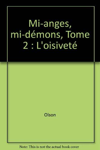 Mi-anges mi-démons, tome 2 : L'oisiveté