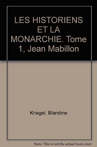 Les historiens et la monarchie. 1 - Jean Mabillon