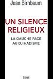 Un silence religieux: La gauche face au djihadisme