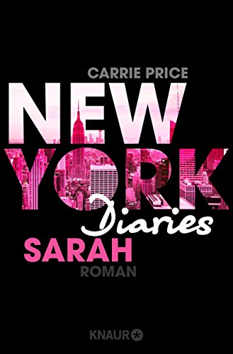 New York Diaries – Sarah: Roman (Die-New-York-Diaries-Reihe 2)