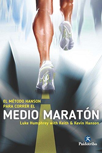 El Método Hanson para correr el medio maratón (Deportes nº 90) por Luke Humphrey